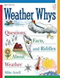 img - for Weather Whys: Questions, Facts, and Riddles About Weather: Ages 7+ book / textbook / text book