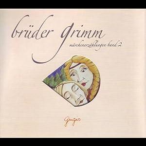 Brüder Grimm Märchenerzählungen - Band 2 Hörbuch