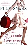 The Debutante Divorcee (0141023333) by Plum Sykes