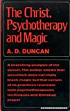 Christ, Psychotherapy and Magic (0042020018) by Duncan, Anthony D.