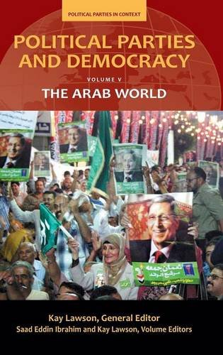 Political Parties and Democracy: Volume V: The Arab World (Political Parties in Context)