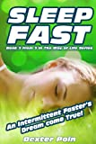 SLEEP FAST (Weight loss motivation, motivation, belly fat diet, personal health, fast exercise, intermittent fasting, fasting, weight loss books, health and fitness) (Way of Life Series)