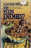 Who Needs Enemies?