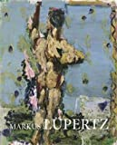 Markus Lupertz - Byways and Highways - A Retrospective: Paintings and Sculptures from 1963 to 2009