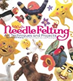 Needle Felting: Art Techniques and Projects (Feltcrafts) Anne Einset Vickrey