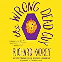 The Wrong Dead Guy Audiobook by Richard Kadrey Narrated by Oliver Wyman
