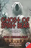 Ghost of Spirit Bear (006009009X) by Mikaelsen, Ben