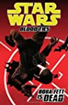 Star Wars: Blood Ties - Boba Fett Is...