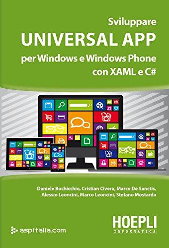 Sviluppare Universal App: Per Windows e Windows Phone con XAML e C# (Italian Edition)