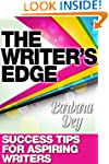 The Writer's Edge: Success Tips for A...