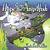 Hope, the Angelfish ~ Kevin Scott Collier