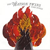 Watson Twins - Fire Songs