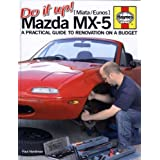 Do It Up: Mazda MX-5: A Practical Guide to Renovation on a Budgetby Paul Hardiman