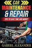 Car Maintenance & Repair: Tips to Save Time and Money (Car Sale,Car Trader,Auto Car,Car Comparison,Car Mart)