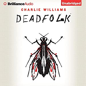 Deadfolk: The Mangel Series, Book 1 | [Charlie Williams]