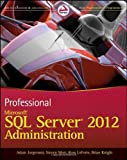 img - for Professional Microsoft SQL Server 2012 Administration 1st edition by Jorgensen, Adam, Wort, Steven, LoForte, Ross, Knight, Brian (2012) Paperback book / textbook / text book