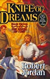 Knife of Dreams (The Wheel of Time, Book 11) (0312873077) by Jordan, Robert