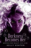 Kelly Keaton Darkness Becomes Her (Gods & Monsters)