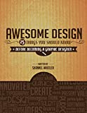 Awesome Design: 25 Things You Should Know Before Becoming a Graphic Designer