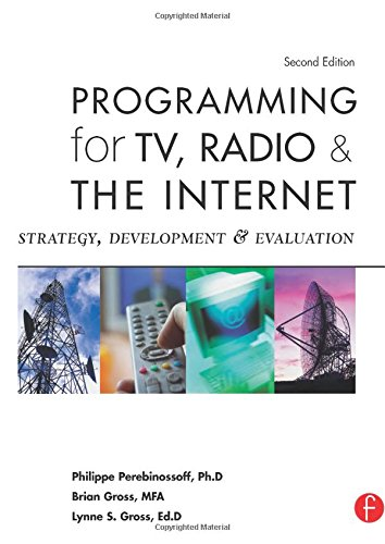 Programming for TV, Radio & The Internet: Strategy,...