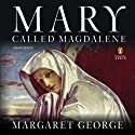 Mary, Called Magdalene Audiobook by Margaret George Narrated by Kate Reading