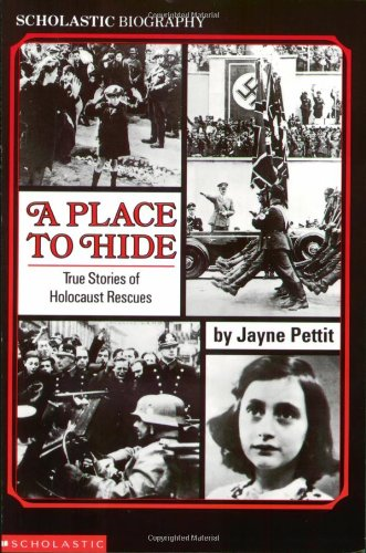 A Place To Hide: True Stories Of Holocaust Rescues (Scholastic Biography)