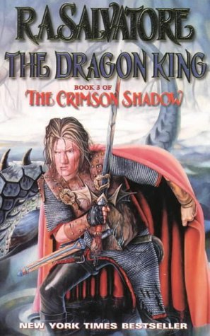 The Dragon King Book 3 of the Crimson Shadow by R.A. Salvatore (1999-08-01)