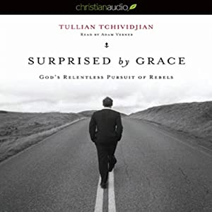 Surprised by Grace: God's Relentless Pursuit of Rebels | [Tullian Tchividjian]