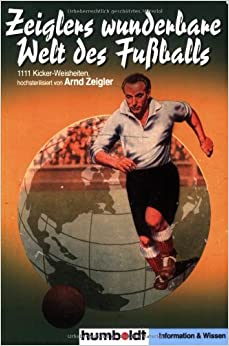 Zeigler Wunderbare Welt Des Fußballs