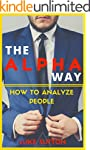 How To Analyze People : The Alpha Way...