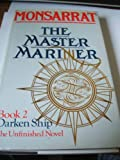 The Master Mariner, Book 2: Darken Ship, The Unfinished Novel (0304307076) by Nicholas Monsarrat