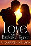 Love on the Buchanan Ranch (A Romance Story)