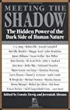 img - for By Connie Zweig - Meeting the Shadow: Hidden Power of the Dark Side of Human Nature (New Consciousness Reader): The Hidden Power of the Dark Side of Human Nature (First Edition) (11/15/90) book / textbook / text book