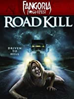 Fangoria FrightFest Presents - Road Kill
