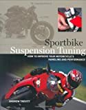 Sportbike Suspension Tuning: How to Improve Your Motorcycle's Handling and Performance