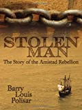 Stolen Man: The Story of the Amistad Rebellion