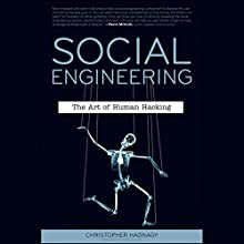 Social Engineering: The Art of Human Hacking (       UNABRIDGED) by Christopher Hadnagy, Paul Wilson (foreword) Narrated by A. T. Chandler