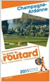 echange, troc Collectif - Guide du Routard Champagne-Ardenne 2011/2012
