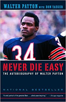 Walter Payton Quotes (Author of Never Die Easy)