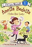 Amelia Bedelia Tries Her Luck (I Can Read Book 1)