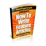 How To Write a Feature Article - Your Step-By-Step Guide To Writing Feature Articles