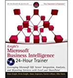 img - for [ Knight's Microsoft Business Intelligence 24-Hour Trainer Knight, Brian ( Author ) ] { Paperback } 2010 book / textbook / text book