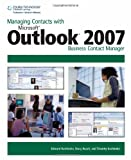 Debbie Housel Managing Contacts with MS Outlook 2007 Business Contact Manager