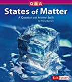 img - for States of Matter: A Question and Answer Book (Questions and Answers: Physical Science) book / textbook / text book