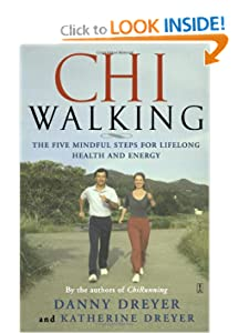 ChiWalking: Fitness Walking for Lifelong Health and Energy [Paperback] — by Danny Dreyer (Author), Katherine Dreyer