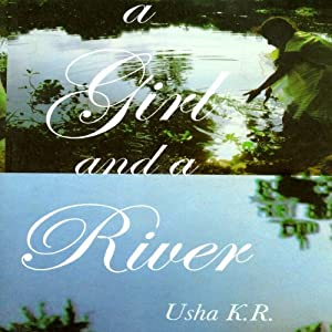 A Girl and a River | [Usha K.R.]