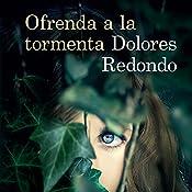Ofrenda a la tormenta [Offering to the Storm]   Dolores Redondo