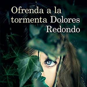Ofrenda a la tormenta [Offering to the Storm] Audiobook by Dolores Redondo Narrated by Rosa López
