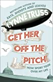 Get Her Off the Pitch! (0007305745) by Truss, Lynne