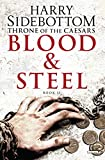 img - for Blood and Steel: Throne of the Caesars: Book II (Throne of Caesars) book / textbook / text book